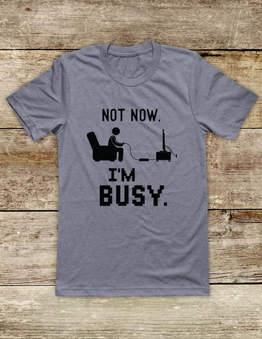 Not Now. I'm Busy playing Video Game Soft Unisex Men or Women Short Sleeve Jersey Tee Shirt