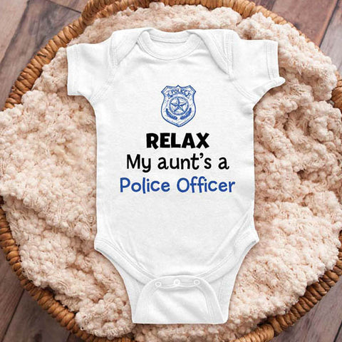 Relax my aunt's a Police Officer - funny baby onesie shirt Infant, Toddler & Youth Shirt