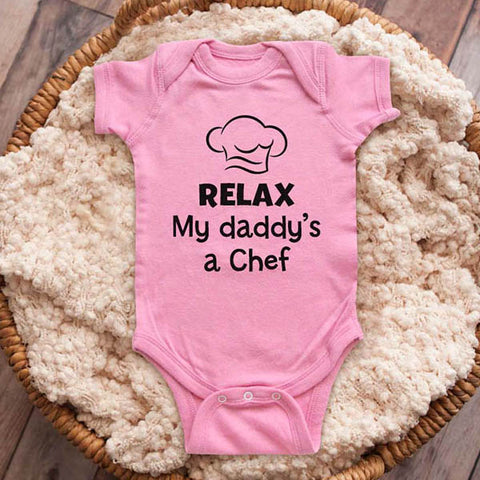 Relax my daddy's a Chef cook cooking - funny baby onesie shirt Infant, Toddler & Youth Shirt