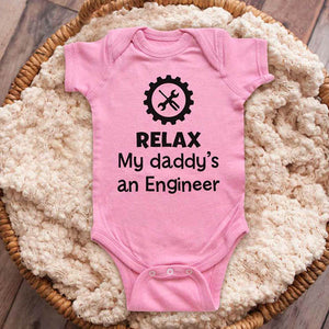 Relax my daddy's an engineer - funny baby onesie shirt Infant, Toddler & Youth Shirt