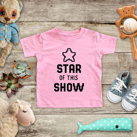 Star Of This Show - playing Retro Video game design Baby Onesie Bodysuit, Toddler & Youth Soft Shirt