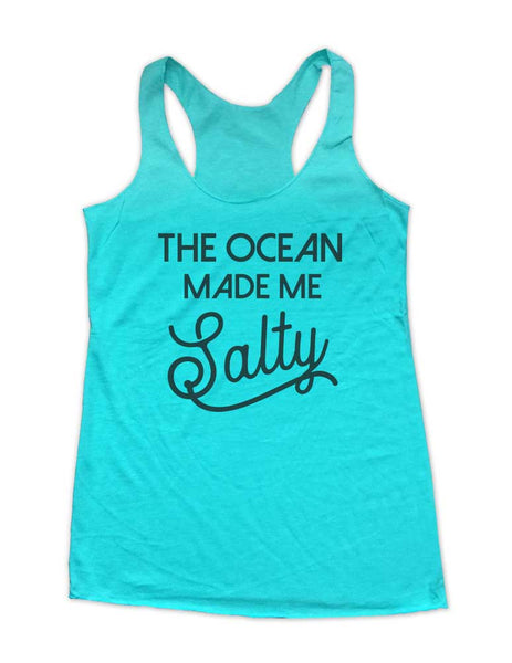The Ocean Made Me Salty Beach Party Soft Triblend Racerback Tank fitness gym yoga running exercise birthday gift