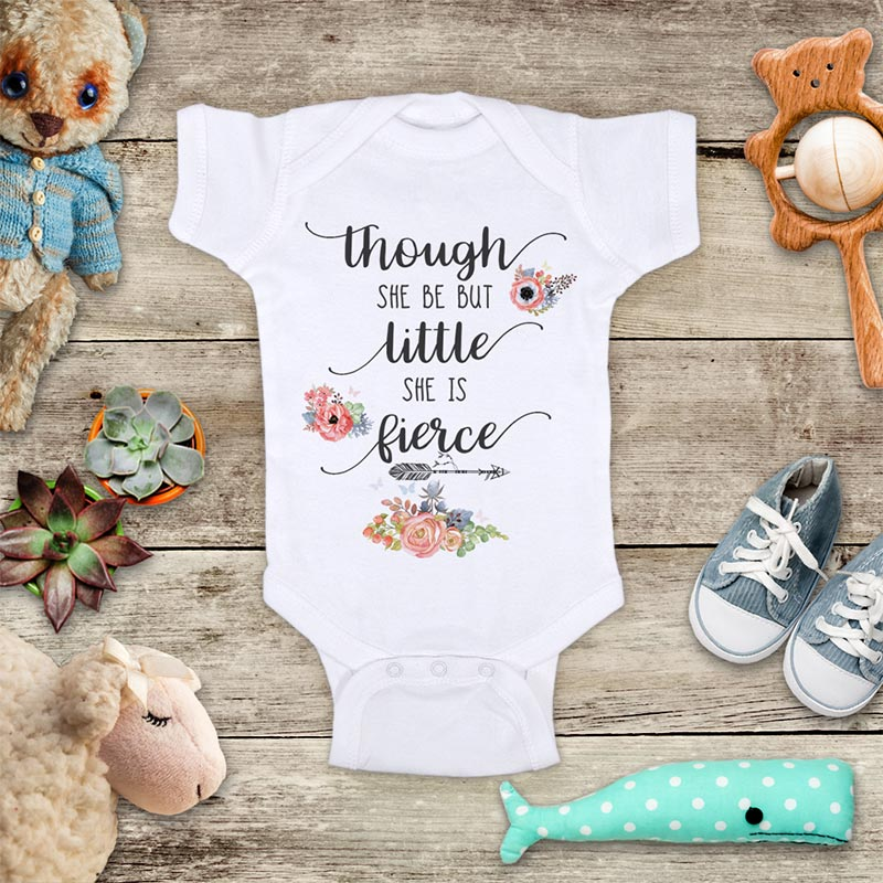 Though She Be But Little She is Fierce - Flower design - Infant & Toddler Super Soft Shirt Baby Shower Gift Onesie