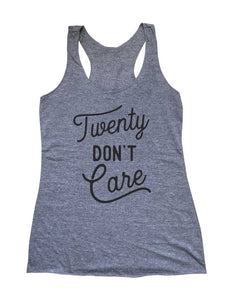 Twenty Don't Care Birthday Party Soft Triblend Racerback Tank fitness gym yoga running exercise birthday gift