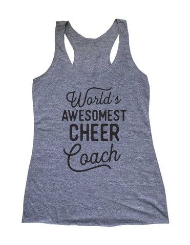 World's Awesomest Cheer Coach Soft Triblend Racerback Tank fitness gym yoga running exercise birthday gift