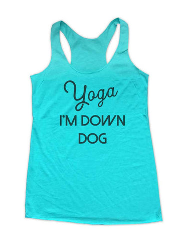 Yoga I'm Down Dog Soft Triblend Racerback Tank fitness gym yoga running exercise birthday gift