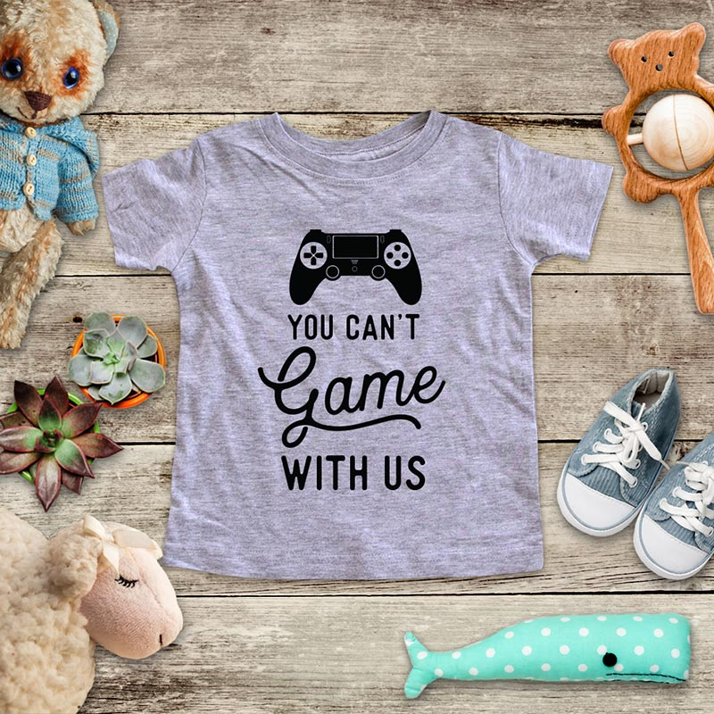 You Can't Game With Us - playing Retro Video game design Baby Onesie Bodysuit, Toddler & Youth Soft Shirt