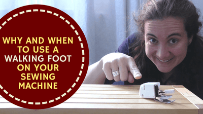 Why And When To Use A Walking Foot On Your Sewing Machine