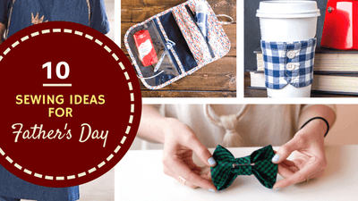 10 Sewing Ideas For Father's Day!