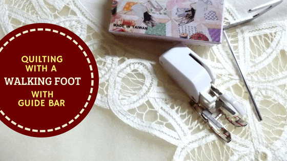 Quilting With A Walking Foot with Guide Bar