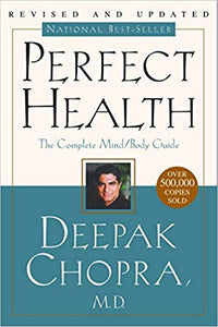 Perfect Health, The Complete Mind Body Guide
