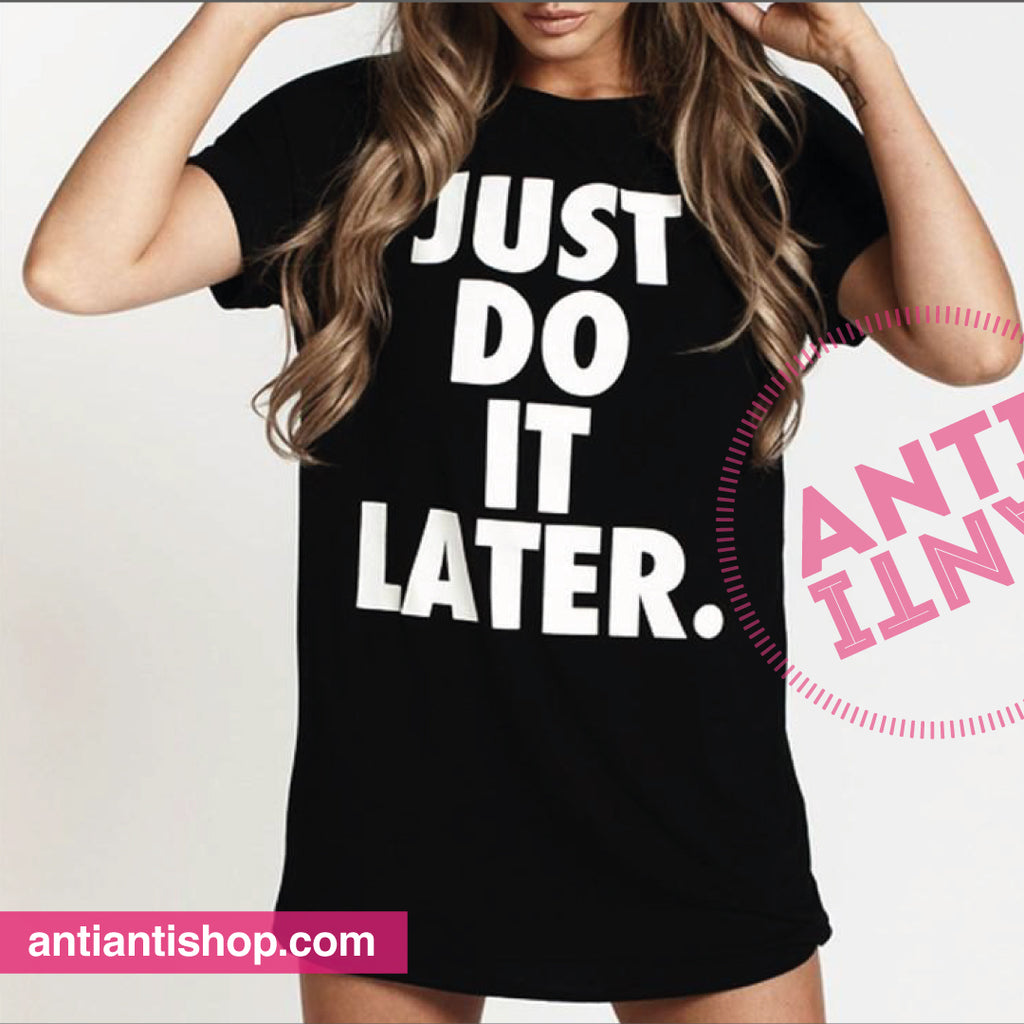 Just do it later T-shirt - antianti
