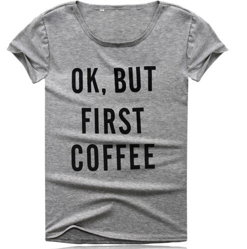 Ok, but first coffee printed tshirt - antianti