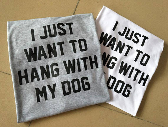 I just want to hang with my dog T-shirt - antianti