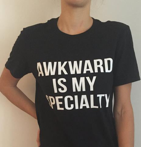Awkward is my specialty - T shirt - antianti