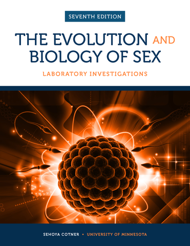 The Evolution and Biology of Sex, 7E