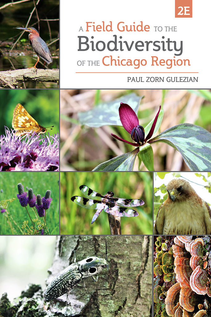 A Field Guide to the Biodiversity of the Chicago Region, 2E