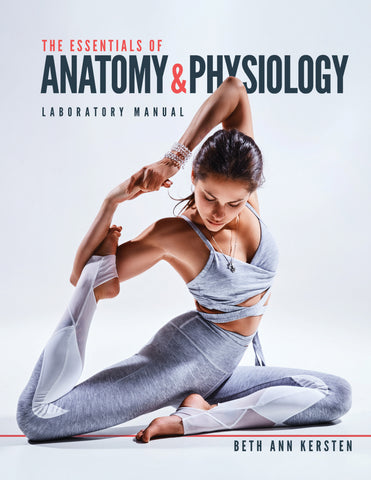 The Essentials of Anatomy and Physiology Laboratory Manual