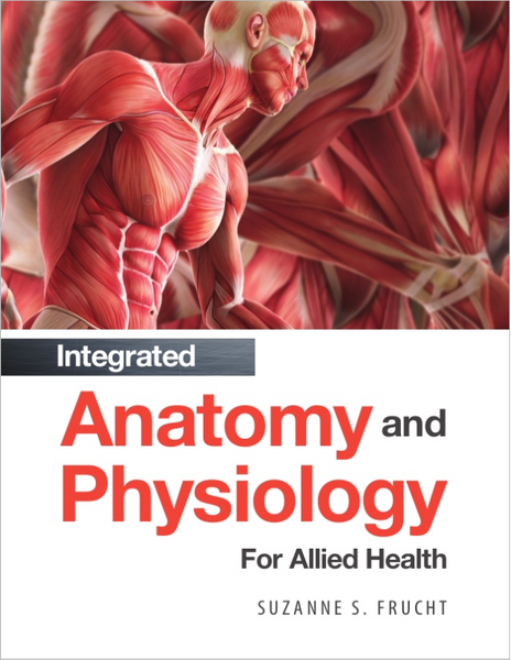 Integrated Anatomy and Physiology for Allied Health