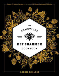 The Asheville Bee Charmer Cookbook