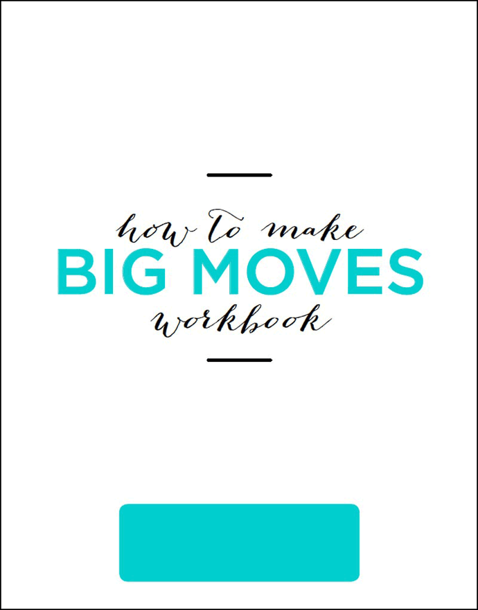 How To Make Big Moves Workbook