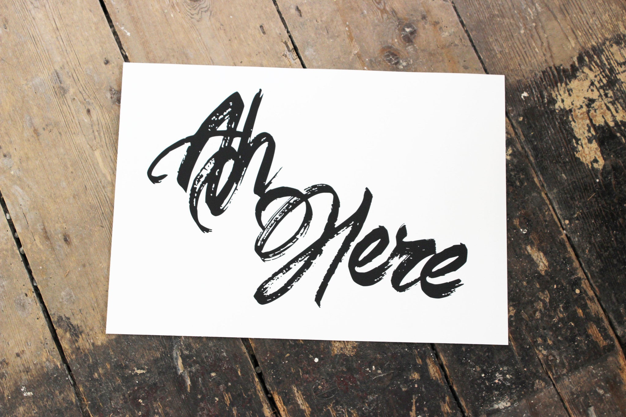 Ah Here Typography Print