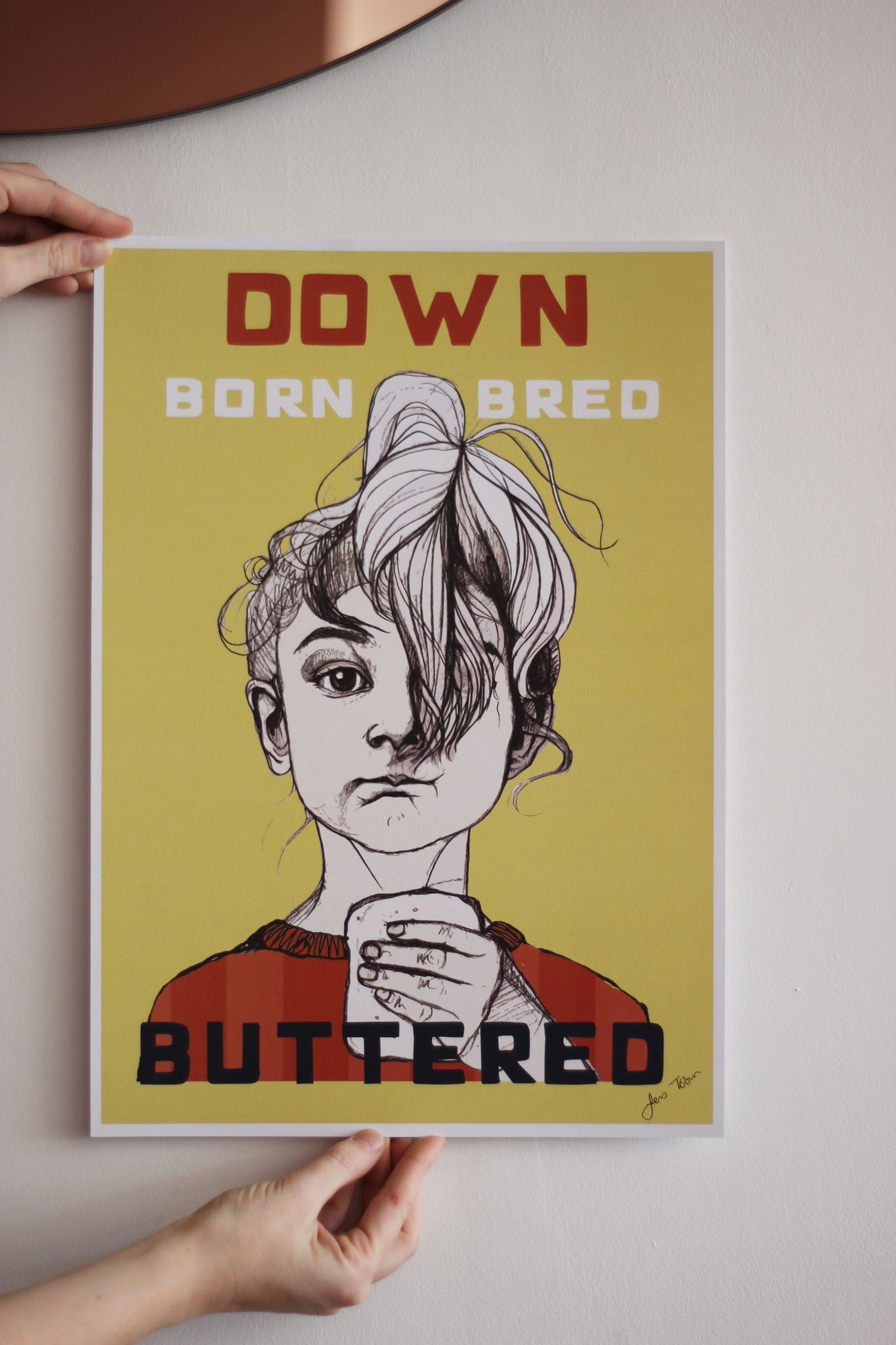 Down Born Bred Buttered Print
