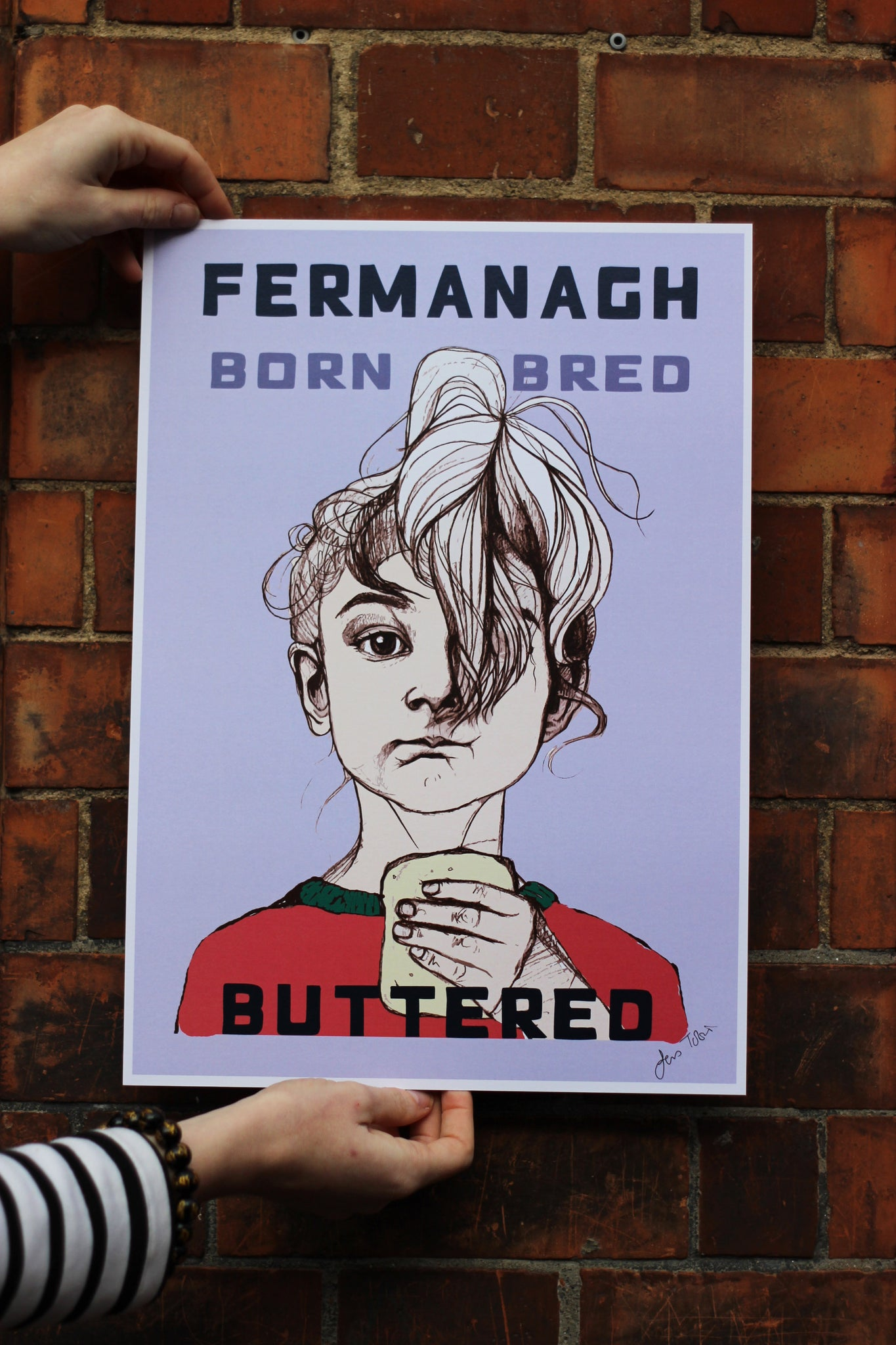Fermanagh Born Bred Buttered Print