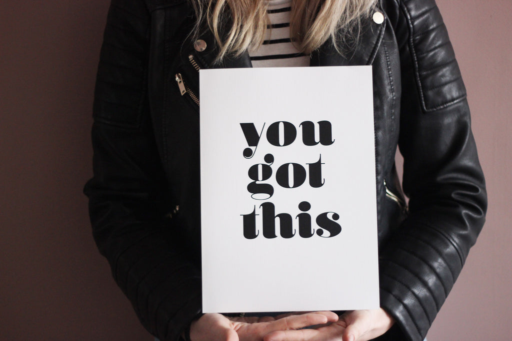 You Got This Print
