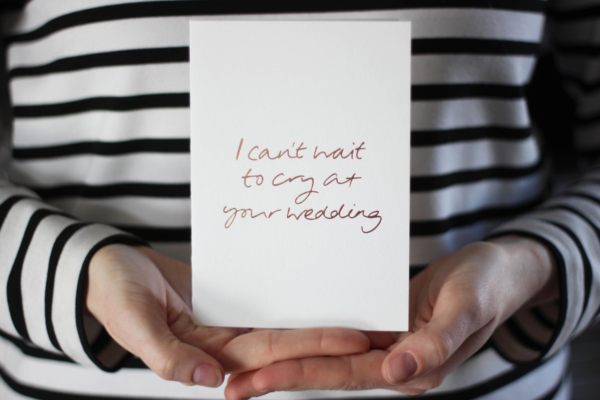 I Can't Wait to Cry at Your Wedding Card/ Engagement Card