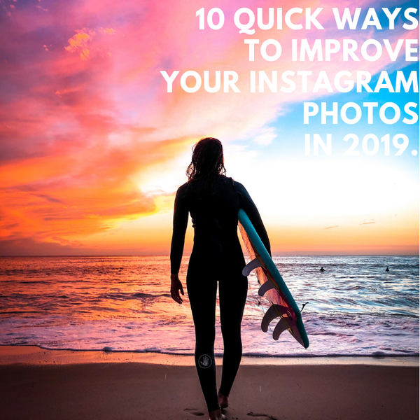 10 Quick Ways to Improve your Instagram Photos