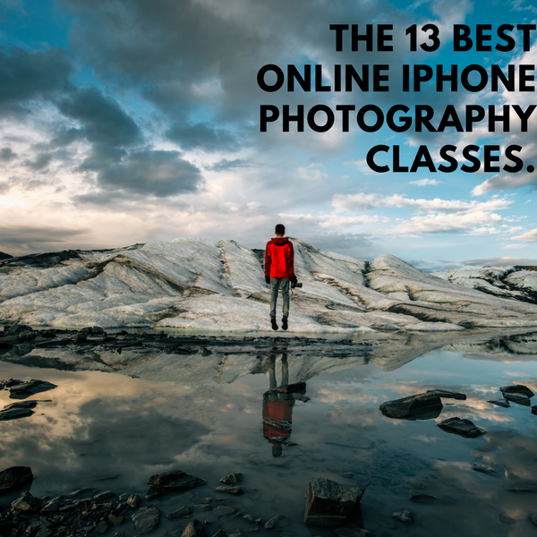 The 13 Best Online iPhone Photography Classes