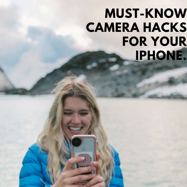 Must-Know Camera Hacks For Your iPhone