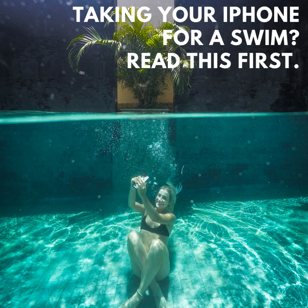 Taking your iPhone for a Swim? Read this First!