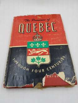 The Province of Quebec Through Four Centuries by E.C. Woodley, M.A.