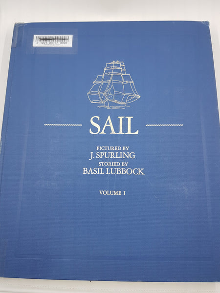 Sail - Pictured by J. Spurling Storied by Basil Lubbock