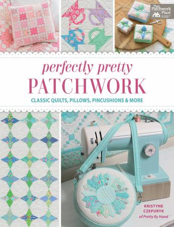 Perfectly Pretty Patchwork - Kristyne Czepuryk