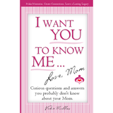 I Want You To Know Me ... Love, Mom