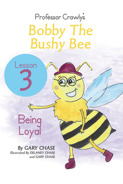 Bobby The Bushy Bee Lesson 3: Being Loyal
