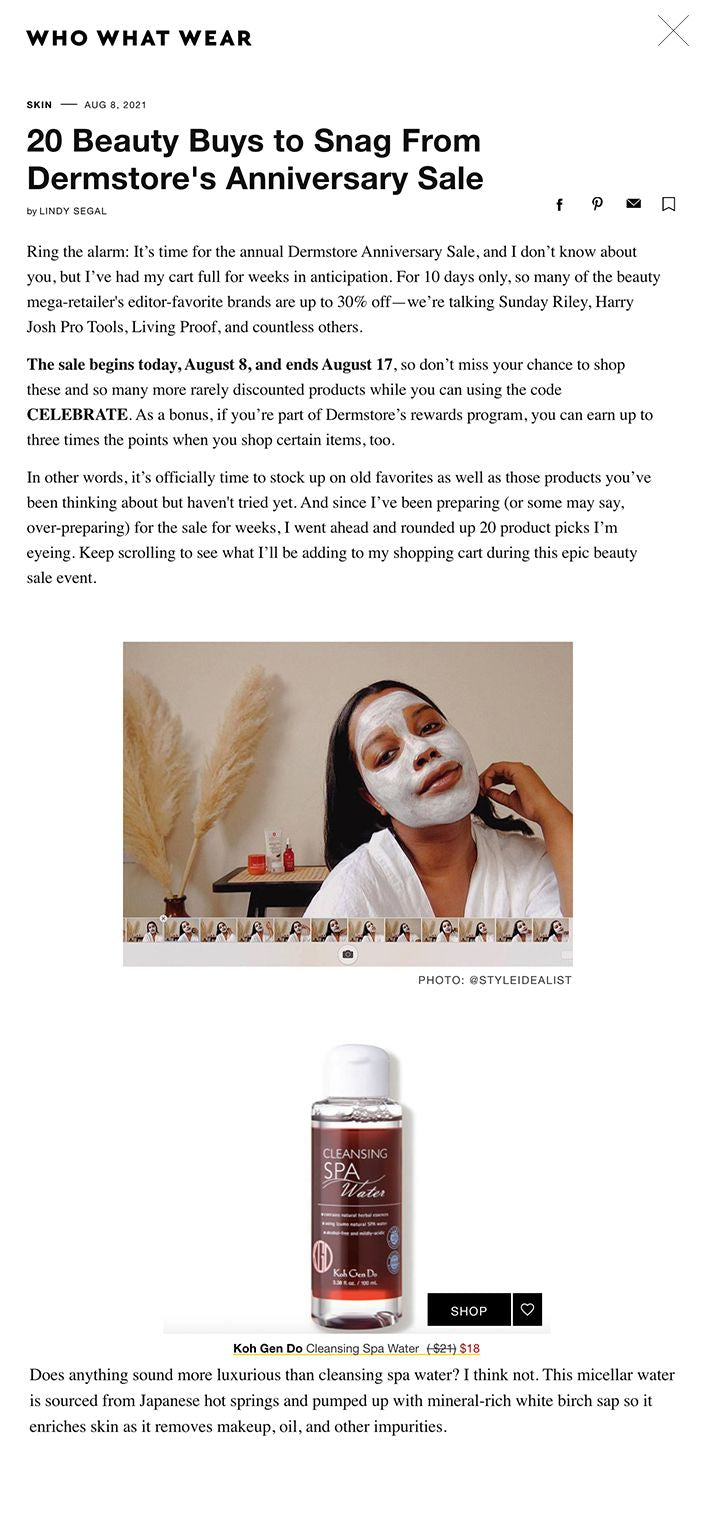 20 Beauty Buys to Snag From Dermstore's Anniversary Sale by LINDY SEGAL facebook pinterest email Favorite Ring the alarm: It's time for the annual Dermstore Anniversary Sale, and I don't know about you, but I've had my cart full for weeks in anticipation. For 10 days only, so many of the beauty mega-retailer's editor-favorite brands are up to 30% off—we're talking Sunday Riley, Harry Josh Pro Tools, Living Proof, and countless others.   The sale begins today, August 8, and ends August 17, so don't miss your chance to shop these and so many more rarely discounted products while you can using the code CELEBRATE. As a bonus, if you're part of Dermstore's rewards program, you can earn up to three times the points when you shop certain items, too.  In other words, it's officially time to stock up on old favorites as well as those products you've been thinking about but haven't tried yet. And since I've been preparing (or some may say, over-preparing) for the sale for weeks, I went ahead and rounded up 20 product picks I'm eyeing. Keep scrolling to see what I'll be adding to my shopping cart during this epic beauty sale event.    PHOTO: @STYLEIDEALIST Harry Josh Pro Tools: 30% Off (Price as Marked)  Harry Josh Pro Tools 3-in-1 Ceramic Curling Iron 1.25 Inch SHOP Favorite Harry Josh Pro Tools 3-in-1 Ceramic Curling Iron 1.25 Inch ( $185) $129 Celebrity hairstylist Harry Josh's tools are known for their fun mint-green color—and for being some of the absolute best on the market. All of them are a whopping 30% off during the sale, so there's no time like the present to scoop up this three-in-one curling iron.   Living Proof: 25% Off (Select Products)  Living Proof Restore Repair Mask SHOP Favorite Living Proof Restore Repair Mask ( $38) $28 I don't know about you, but my frizz situation has been off the charts this summer. That's why I've got my eye on this hair mask, which not only deeply hydrates hair, but also prevents static and flyaways thanks to the brand's patented Hea