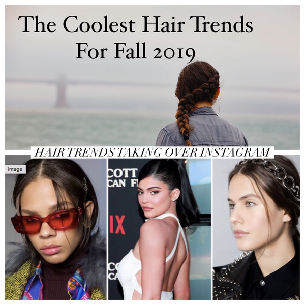 The Coolest Hair Trends for Fall 2019 --- Taking Over Instagram!!!