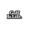 Golf Is Life Ball Marker