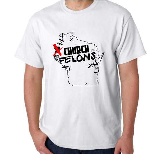 Church Of Felons White T-Shirt