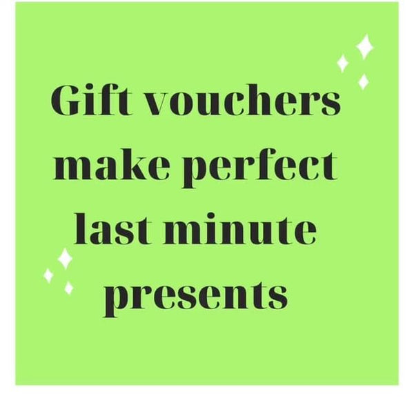 Gift vouchers make perfect last minute presents