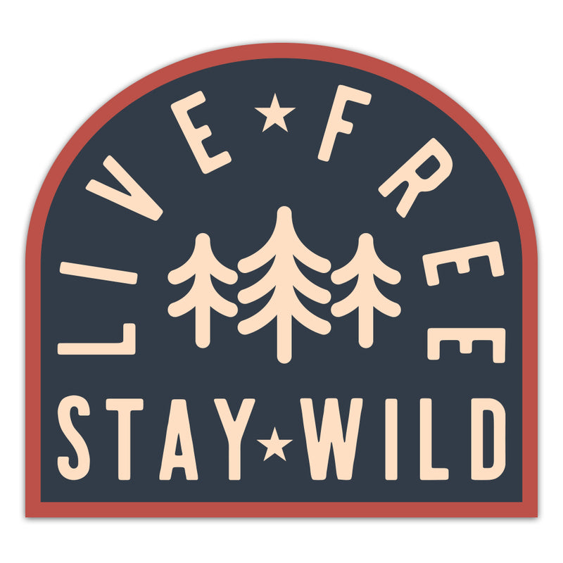 Live Free Stay Wild - Sticker