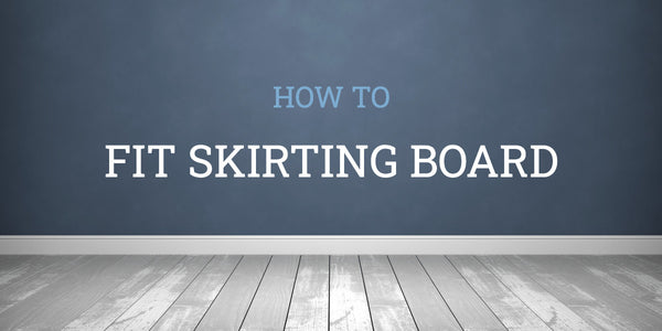 How To Fix Skirting Boards