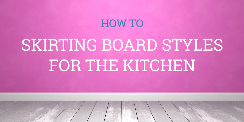 Kitchen Skirting Board Design Tips