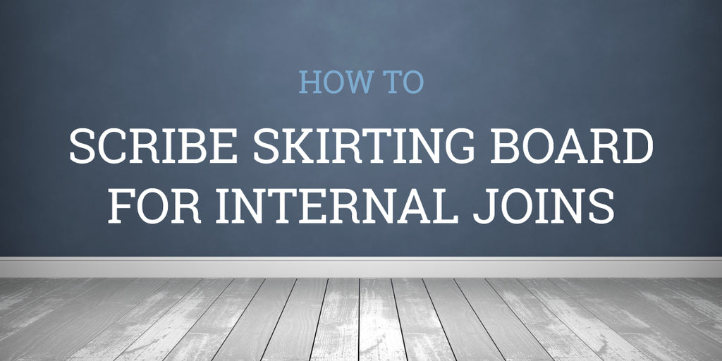 How To Scribe Skirting Boards