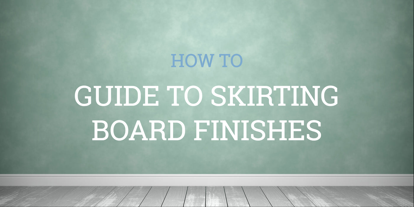 Skirting Board Finishes