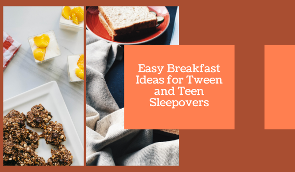 Easy Breakfast Ideas for Tween and Teen Sleepovers